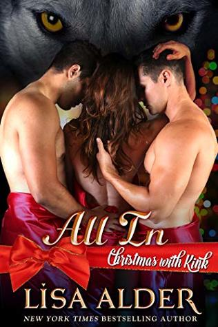 All In: A Shifter Menage Romance (Christmas with Kink Book 3)