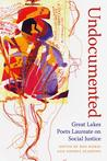Undocumented: Great Lakes Poets Laureate on Social Justice