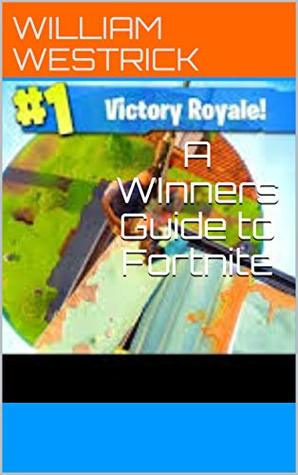 A WInners Guide to Fortnite: On hand guide