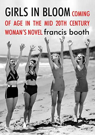 Girls in Bloom: coming of age in the mid 20th century women's novel