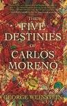 The Five Destinies of Carlos Moreno