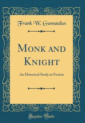 Monk and Knight: An Historical Study in Fiction
