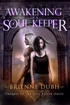 Awakening Of A Soul Keeper - Prequel to the Soul Keeper Series