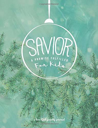 Savior: The Promise Fulfilled, For Kids: A Love God Greatly Study Journal for Kids