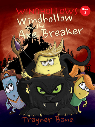 Windhollow and the Axe Breaker (Windhollows, Book 3)