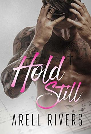 Hold-Still-A-Hold-Series-Spin-off-Book-2-Arell-Rivers
