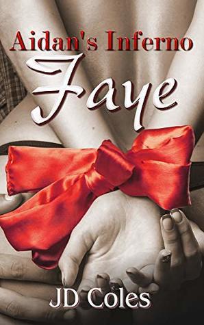 Faye (Aidan's Inferno #1)