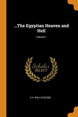 ...the Egyptian Heaven and Hell; Volume 1