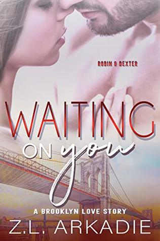 Waiting On You: A Brooklyn Love Story (LOVE in the USA, The Hesters Book 4)