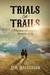 Trials and Trails by Jim  Halverson