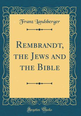 Rembrandt, the Jews and the Bible