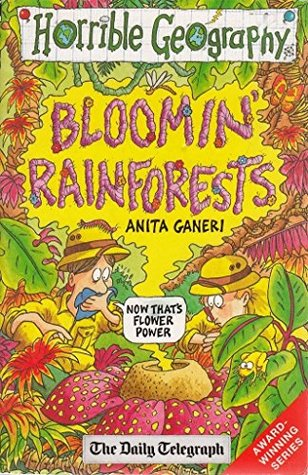 Horrible Geography : Bloomin Rainforest
