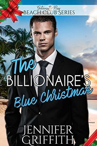 The Billionaire's Blue Christmas (Clean Billionaire Beach Club Romance Book 13)