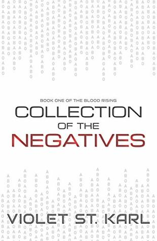 Collection of The Negatives (The Blood Rising #1)