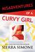 Misadventures of a Curvy Girl by Sierra Simone