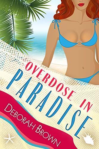 Overdose in Paradise (Paradise Series Book 16)