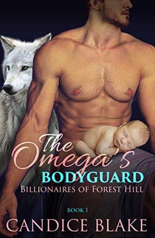 The Omega's Bodyguard (Billionaires of Forest Hill #1)