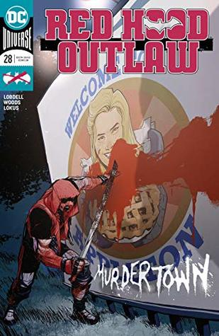 Red Hood: Outlaw (2016-) #28 (Red Hood and the Outlaws (2016-))