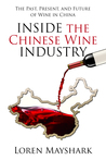 Inside the Chines Wine Industry: The Past, Present and Future of Wine In China