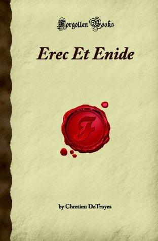 Erec Et Enide (Forgotten Books)