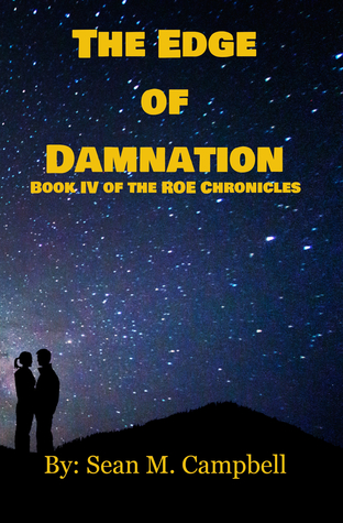 The Edge of Damnation: Book IV of the ROE Chronicles