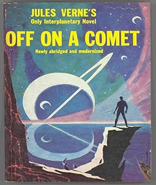 Off on a Comet - Jules Verne (ANNOTATED) Full Version of Great Classics Work