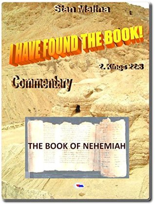 """THE BOOK OF NEHEMIAH: From the collection of the Bible Studies under the title: """"I HAVE FOUND THE BOOK"""" (BS-E 16)"""