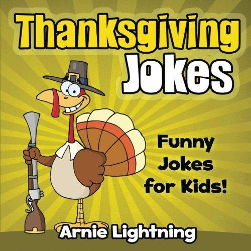 Thanksgiving Jokes: Funny Jokes for Kids! (Volume 1)