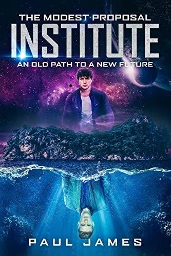 The Modest Proposal Institute: A YA Dystopian Novel