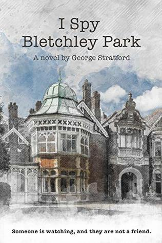 I Spy Bletchley Park by George Stratford