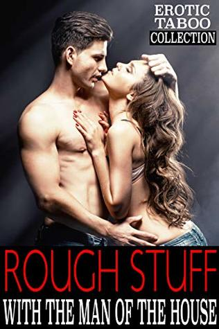 ROUGH STUFF WITH THE MAN OF THE HOUSE - Explicit Stories of Putting it in Forbidden Places!