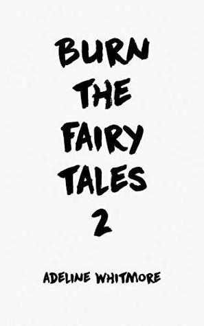 Burn The Fairy Tales 2