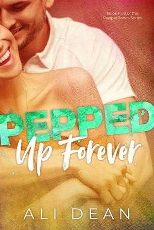 Pepped Up Forever (Pepper Jones, #5)
