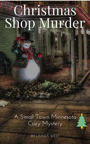 Christmas Shop Murder: A Small Town Minnesota Cozy Mystery
