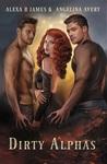 Download ebook Dirty Alphas: A Reverse Harem Urban Fantasy Romance by Alexa B. James
