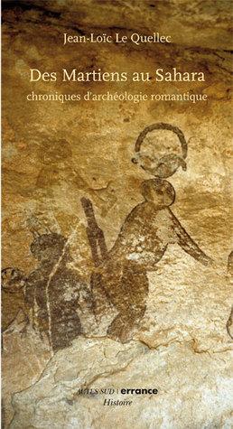 Des Martiens au Sahara. Chroniques d'archéologie romantique