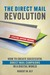 The Direct Mail Revolution by Robert W. Bly