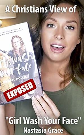 """A Christian View Of """"Girl Wash Your Face"""": Rachel Hollis Exposed"""