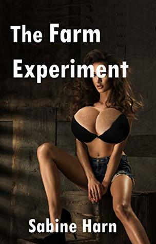 The Farm Experiment: A Hucow Transformation Erotica