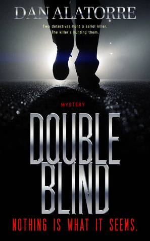 Double Blind by Dan Alatorre