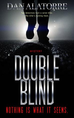 Double Blind by Dan Alatorre