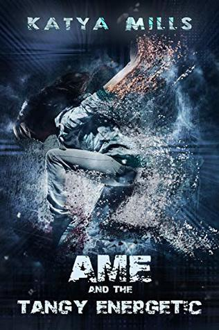 Ame and the Tangy Energetic by Katya Mills