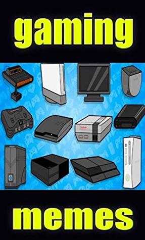 Memes: Gaming Funny Memes For Mad Video Games Fans - Gaming Memes For Noobs & Pros XL
