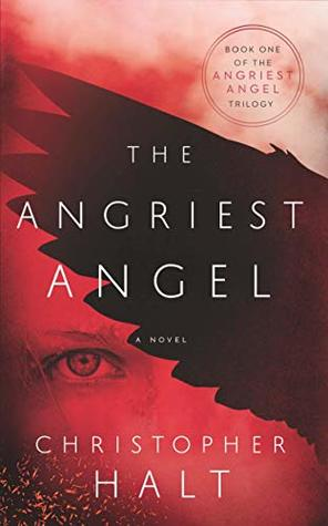 The Angriest Angel by Christopher Halt