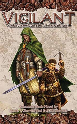 Vigilant: Through Shadows and Dreams Book One: A Scarred Lands Novel