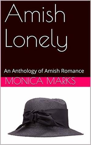 Amish Lonely: An Anthology of Amish Romance