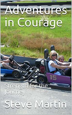 Adventures in Courage: Strength for the Journey