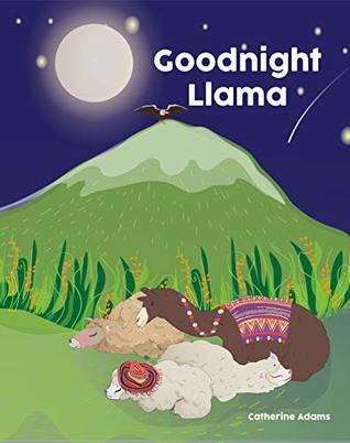 Goodnight Llama: A Picture Book Bedtime Story