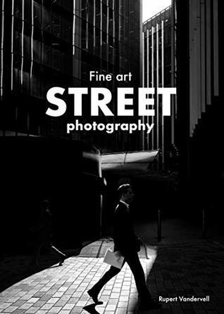 Fine Art Street Photography Free Pdf Epub Download