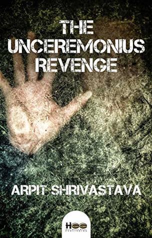 The Unceremonious Revenge
